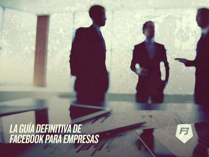 #socialmedia La guía más completa y efectiva de #Facebook para empresas http://socialmedia-rebeldesonline.com/facebook-para-empresas/