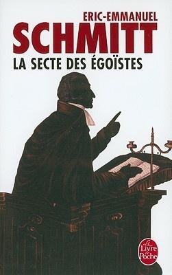 La secte des égoïstes - Eric-Emmanuel Schmitt