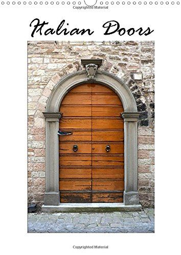Italian Doors (Wall Calendar 2016 DIN A3 Portrait): High-quality photo calendar with photographs of Italian doors, showing the different styles of ... calendar, 14 pages) (Calvendo Places) von Anke van Wyk http://www.amazon.de/dp/1325053554/ref=cm_sw_r_pi_dp_AuU9ub1YWK1HQ