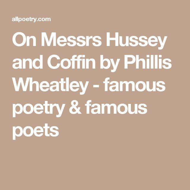 On Messrs Hussey and Coffin by Phillis Wheatley - famous poetry & famous poets