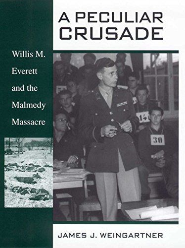 Product review for A Peculiar Crusade: Willis M. Everett and the Malmedy Massacre -  Reviews of A Peculiar Crusade: Willis M. Everett and the Malmedy Massacre. A Peculiar Crusade: Willis M. Everett and the Malmedy Massacre – Kindle edition by James J. Weingartner. Download it once and read it on your Kindle device, PC, phones or tablets. Use features like bookmarks, note taking and highlighting while reading A Peculiar Crusade: Willis M. Everett and the Malmedy Massacr