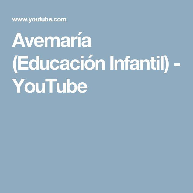 Avemaría (Educación Infantil) - YouTube