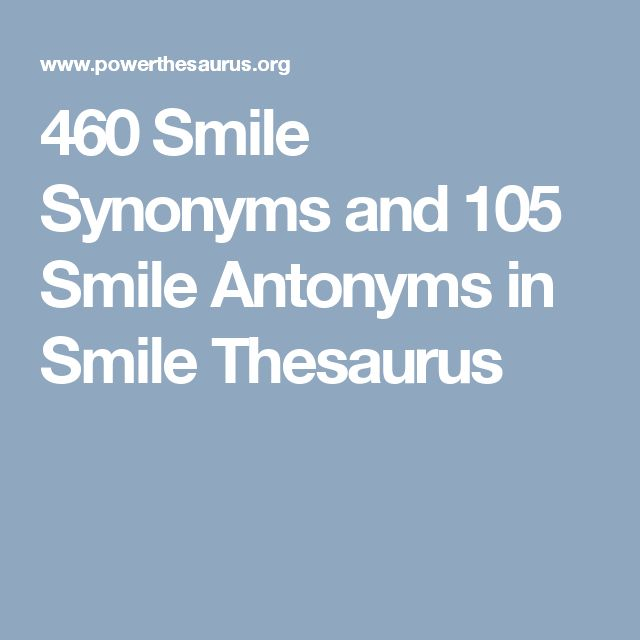 460 Smile Synonyms and 105 Smile Antonyms in Smile Thesaurus
