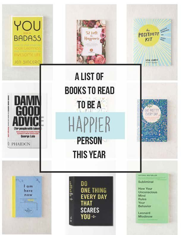 How to Be Happy, or Happier, This Year -- A reading list of books to inspire you to be happier at home, at work, in love and in life    Happiness, Self Help books, self improvement, new year resolutions