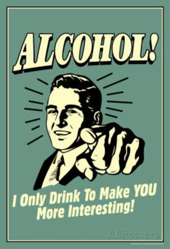 I Drink Alcohol To Make You More Interesting Funny Retro Poster Affiche