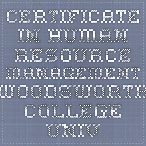 Certificate In Human Resource Management - Woodsworth College - University of Toronto