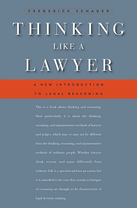 Thinking like a Lawyer, by Frederick Schauer, David and Mary Harrison Distinguished Professor of Law at #UVA, covers such topics as rules, precedent, authority, analogical reasoning, the common law, statutory interpretation, legal realism, judicial opinions, legal facts, and burden of proof, and is an original exposition of basic legal concepts that scholars and lawyers will find stimulating.