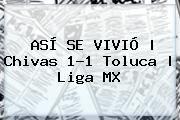 http://tecnoautos.com/wp-content/uploads/imagenes/tendencias/thumbs/asi-se-vivio-chivas-11-toluca-liga-mx.jpg Chivas vs Toluca. ASÍ SE VIVIÓ | Chivas 1-1 Toluca | Liga MX, Enlaces, Imágenes, Videos y Tweets - http://tecnoautos.com/actualidad/chivas-vs-toluca-asi-se-vivio-chivas-11-toluca-liga-mx/