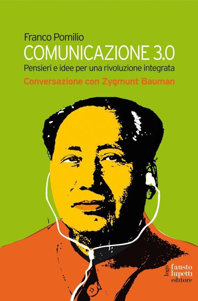 Franco Pomilio   Comunicazione 3.0. Pensieri e idee per una rivoluzione integrata