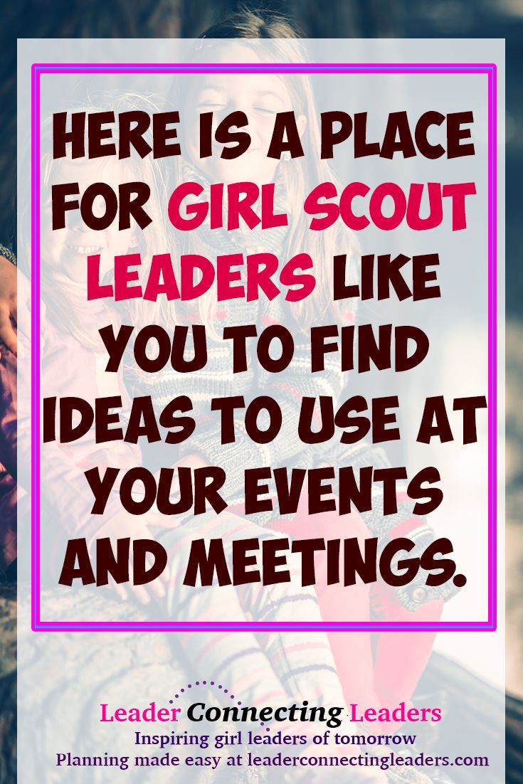Leader Connecting Leaders is a place for girl scout leaders like you to find ideas to use at your events and meetings.Our goal together is to help shape the girl leaders of tomorrow.Along with free resources on blog, the shop has easy to use activity booklets to make planning a snap.