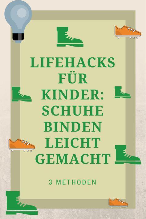 Lifehacks für Kinder: Schuhe binden leicht gemacht (3 Methoden)