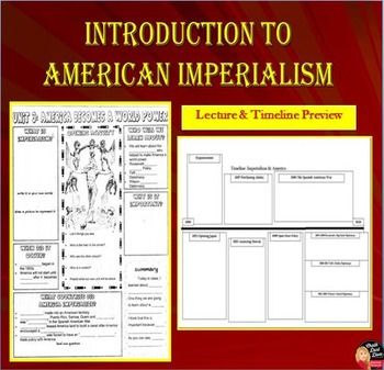 """American Imperialism Introduction Lecture & Timeline Activity (U.S. History)  This purchase includes a 17-slide power point presentation that introduces American Imperialism at the turn of the century. Students will take notes on the creative lecture -notes-template and then complete a timeline worksheet while watching a 30-minute film: """"America Becomes a World Power"""" (YouTube link included). This is ONLY an introduction."""