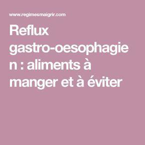 Reflux gastro-oesophagien : aliments à manger et à éviter
