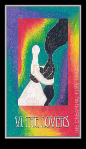 The Lovers. Number – 6. Unity. Love. Choice Dreaming Time Tarot