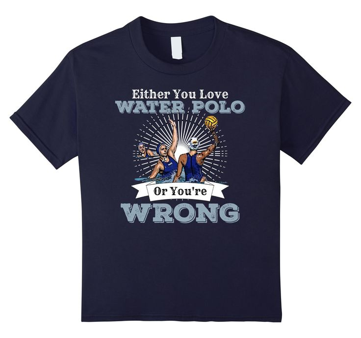 Kids Either You Love Water Polo Or You're Wrong Girls Team Shirt 10 Navy -- Awesome products selected by Anna Churchill