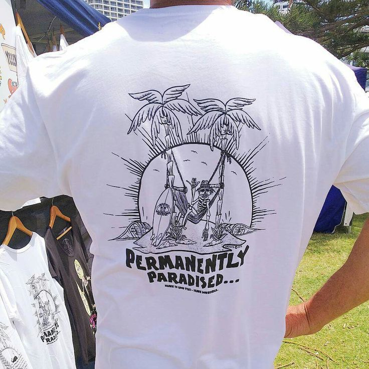 """""""Permanently Paradised """" surfer t-shirt.  Quality threads, pre-shrunk with cool internal printed tag for comfort and style.  Available in white.  Tees and singlets for guys and gals! . Visit www.drawndownunder.co"""