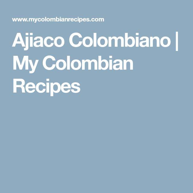 Ajiaco Colombiano   My Colombian Recipes