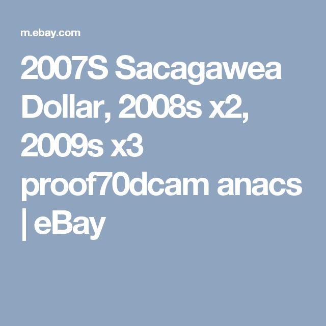 2007S  Sacagawea Dollar, 2008s x2, 2009s x3 proof70dcam anacs    eBay