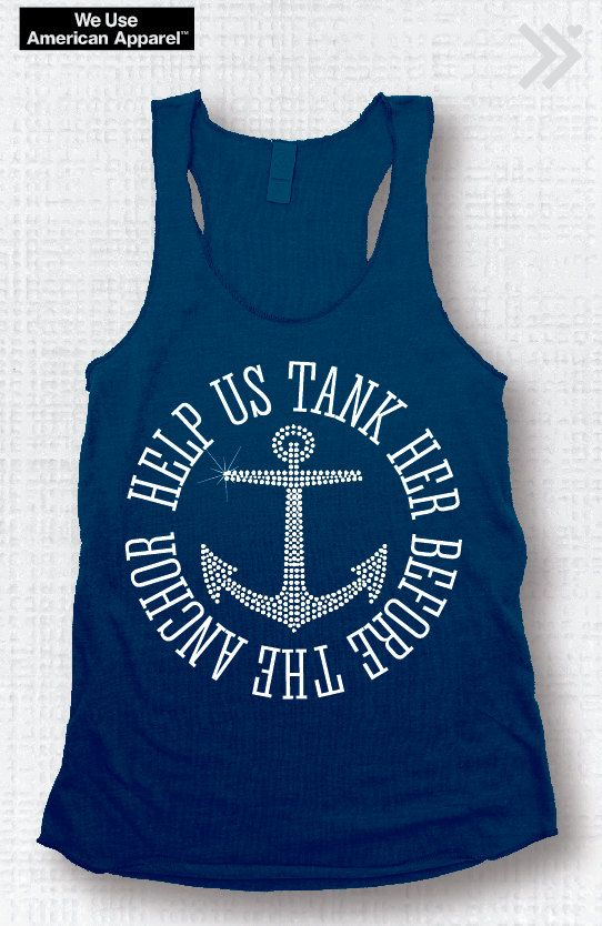 Help Us Tank Her Before the Anchor Rhinestone Funny Bridal Party / Bachelorette Eco Tank XS-L on Etsy, $26.00