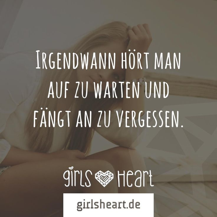 Mehr Sprüche auf: www.girlsheart.de #beziehung #ende #sehnsucht #trauer #liebeskummer #herzschmerz #beziehungsende #verlassen #warten #neuanfang