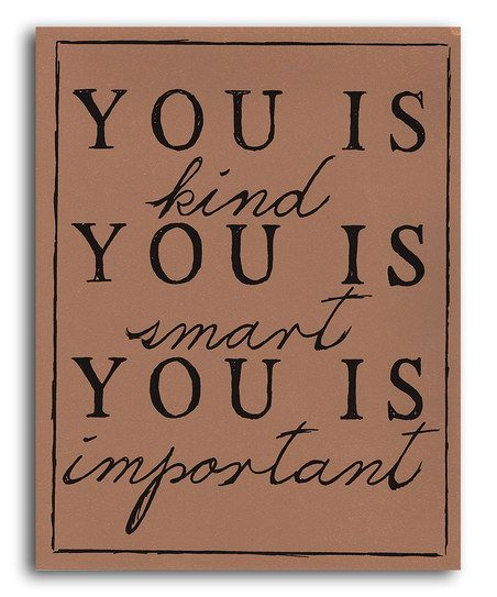 Tan 'You is Kind' Print