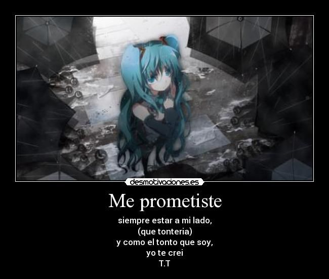 ...because you know, you understand, but you only scape u.u baka! you and I ...