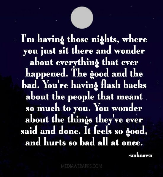 Bad Things Happen But Ends Up On Good Quotes: I`m Having Those Nights, Where You Just Sit There And