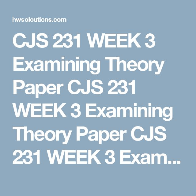 w3 cjs 231 examining social structure Week 3 cjs 231 examining theory paper week 3 cjs 231 examining theory paper view the following theories of crime videos in cj criminology social structure.