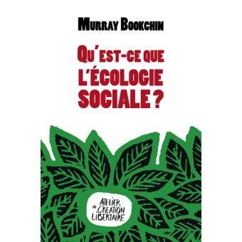 Qu'est ce que l'écologie sociale ? de Murray Bookchin à 6 € - Fnac