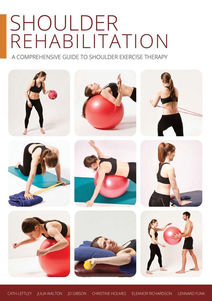 Our Latest Edition Of The Shoulder Exercise Book Shoulder Rehabilitation A Comprehensive Guide To Shoulder Exer Shoulder Rehab Shoulder Workout Workout Back