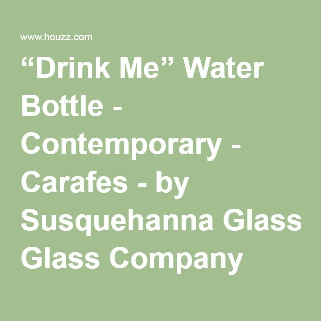 """Drink Me"" Water Bottle - Contemporary - Carafes - by Susquehanna Glass Company"