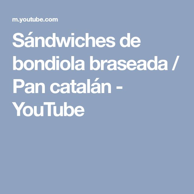 Sándwiches de bondiola braseada / Pan catalán - YouTube