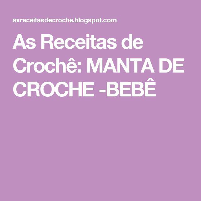 As Receitas de Crochê: MANTA DE CROCHE -BEBÊ