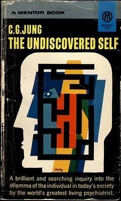 The Undiscovered Self by Carl Jung, Mentor, 1958 (cover by Robert Jonas)