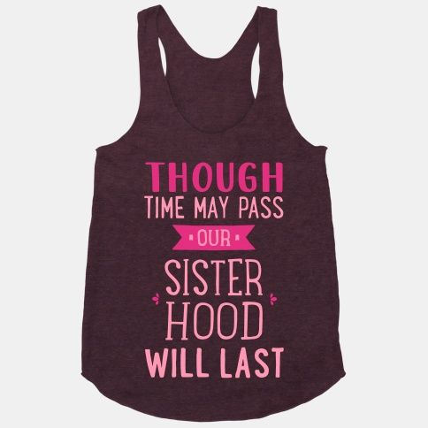 Though Time May Pass Our Sisterhoood Will Last | HUMAN