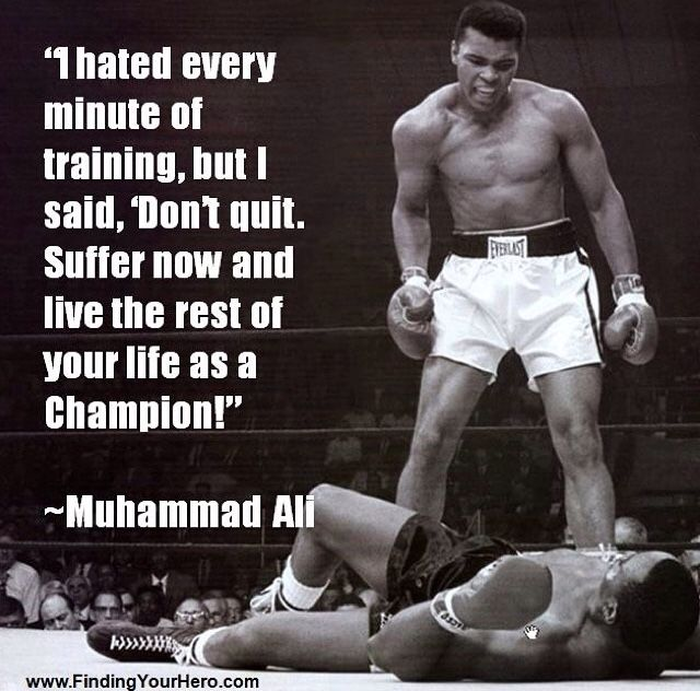 I hated every minute of training, but I by Muhammad Ali @ Like Success