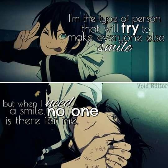 Traduction FR : Je suis le genre de personne qui essaie de faire sourire tout le monde. Pourtant quand j'ai besoin de sourire, personne n'est là pour moi.