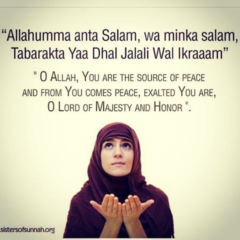 Oh Allah, You are the source of peace & peace comes from You alone