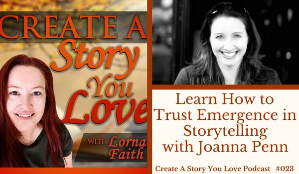 023 Learn How to Trust Emergence in Storytelling with Joanna Penn #CASYLPodcast #CASYLAuthorInterviews