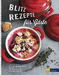 Mein Kochbuch Blitzrezepte für Gäste