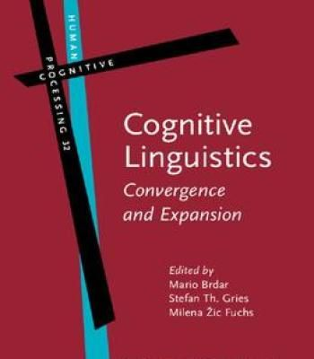 Cognitive Linguistics: Convergence And Expansion (Human Cognitive Processing) By Mario Brdar PDF