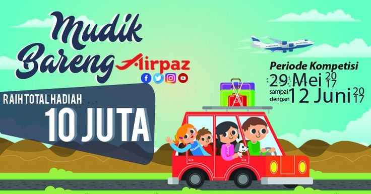Yuk, ikutan lomba Mudik Bareng Airpaz dan raih hadiah senilai 10 juta rupiah! Info selengkapnya: http://blog.airpaz.com/id/lomba-mudikbarengairpaz/ #Kontes #MudikBarengAirpaz #Airpaz #Lomba #Mudik #Tiketpesawat #TiketMurah #Indonesia
