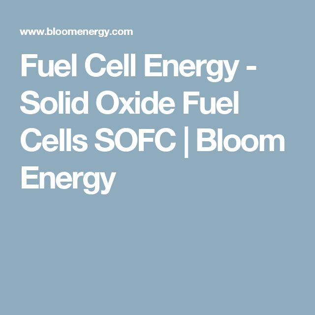 Fuel Cell Energy - Solid Oxide Fuel Cells SOFC | Bloom Energy