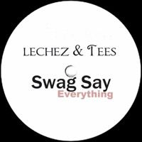 Swag Say ( Everything ) - Léchez & Tees by SCSAudio on SoundCloud