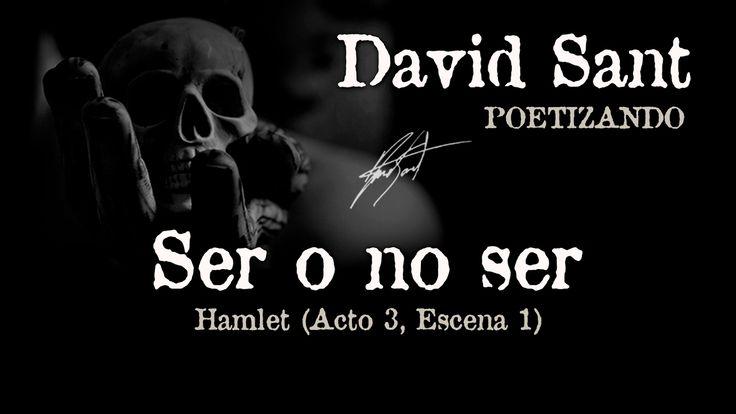 Hamlet - Ser o no ser (Acto 3, Escena 1) William Shakespeare - YouTube