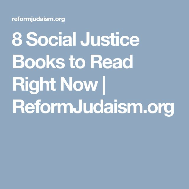 8 Social Justice Books to Read Right Now | ReformJudaism.org