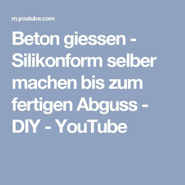Beton giessen - Silikonform selber machen bis zum fertigen Abguss - DIY - YouTube