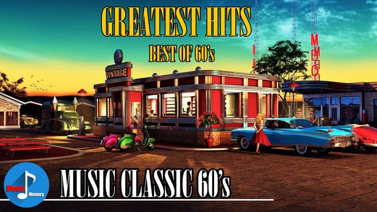Best Songs Of The 60's - oldies but goodies 60's - 60s Greatest Hits