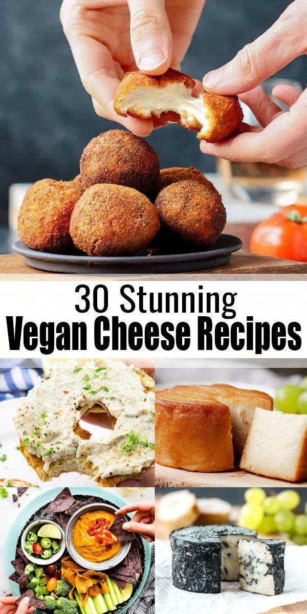 30 Stunning Vegan Cheese Recipes In 2020 Vegan Cheese Recipes Delicious Vegan Recipes Recipes