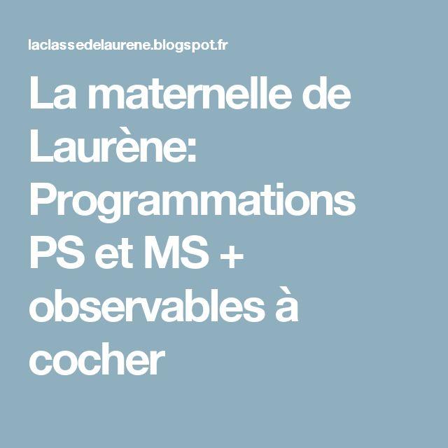 La maternelle de Laurène: Programmations PS et MS + observables à cocher